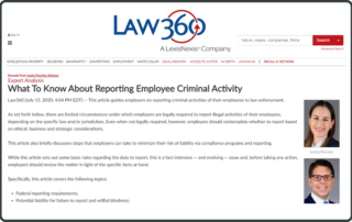 Lesley Brovner and Mark Peters Co-Author Law360 Article on How Employers Should Handle the Reporting of the Criminal Activities of Their Employees to Law Enforcement