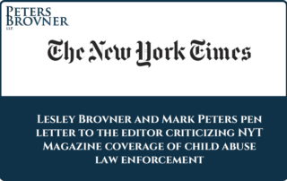 Lesley Brovner and Mark Peters pen letter to the editor criticizing NYT Magazine coverage of child abuse law enforcement